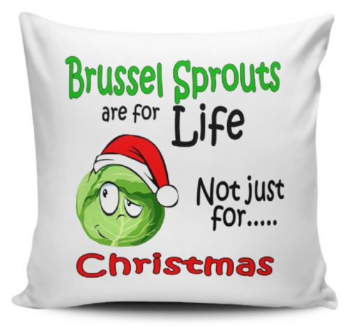 Brussel Sprouts Are For Life Not Just For Christmas Funny Novelty Cushion Cover